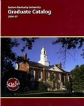 2006-2007 Graduate Catalog by Eastern Kentucky University