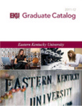 2011-2012 Graduate Catalog by Eastern Kentucky University