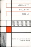 Graduate Bulletin, 1963-1964 by Eastern Kentucky State College