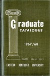 Graduate Catalogue, 1967-1968 by Eastern Kentucky University