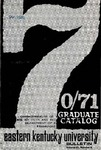 Graduate Catalog, 1970-1971 by Eastern Kentucky University