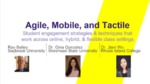 Agile, Mobile, and Tactile: Student Engagement Strategies and Techniques that Work Across Online, Hybrid, and/or Flexible Class Settings