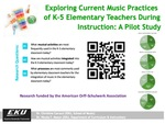 Exploring Current Music Practices of K-5 Elementary Teachers During Instruction: A Pilot Study by Nicola F. Mason Dr.
