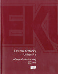 2003-2004 Undergraduate Catalog by Eastern Kentucky University